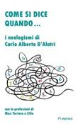 Come si dice quando... I neologismi di Carlo Alberto D'Alatri Ebook di  Carlo Alberto D'Alatri, Carlo Alberto D'Alatri