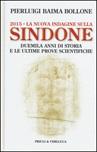 2015. La nuova indagine sulla Sindone. Duemila anni di storia e le ultime prove scientifiche