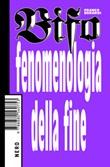 Fenomenologia della fine Ebook di  Franco «Bifo» Berardi