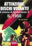 Il cinema di fantascienza. Ediz. illustrata. Vol. 9: Libro di  Luigi Cozzi