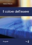 Il colore dell'essere Libro di  Valeria Patruno