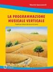 Programmazione musicale verticale. Progetto per educare alla vita con la musica Ebook di  Maurizio Spaccazocchi