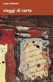 Viaggi di carta Libro di  Sergio Caldaretti