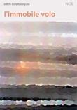 L'immobile volo Libro di  Edith Dzieduszycka