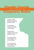 Cinquanta Haiku Libro di  Claudio Guardo