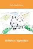 Il lupo e l'agnellino Libro di  Carla Guglielmino