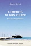L'eredità di Don Felipe. Una storia riminese Libro di  Renzo Gorini