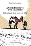 Anime perdute del deserto. L'altra faccia della guerra in Libia Libro di  Maurizio Venturino