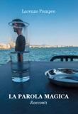 La parola magica Ebook di  Lorenzo Pompeo