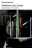 Insieme con i muri (Poesie scelte 1977-2020) Libro di  Predrag Bjelosevic