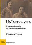 Un'altra vita. Il tema del doppio nel cinema muto italiano Libro di  Vincenzo Totaro