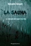 La sauna. Le indagini di Fabio Marella Libro di  Massimo Torsani