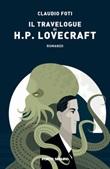 Il travelogue di H.P. Lovecraft Libro di  Claudio Foti