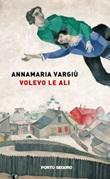 Volevo le ali Libro di  Annamaria Vargiù