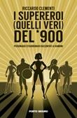 I supereroi (quelli veri) del '900. Personaggi straordinari raccontati ai bambini Libro di  Riccardo Clementi