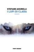 I lupi di Clara Libro di  Stefano Assirelli