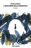 L' equilibrio della ragnatela Ebook di  Chiara Adinolfi, Chiara Adinolfi