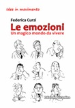 Le emozioni. Un magico mondo da vivere Ebook di  Federica Curzi