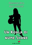 Un koala di nome Shane Libro di  Alessandra Apruzzese