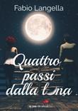 Quattro passi dalla luna Libro di  Fabio Langella