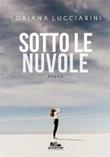 Sotto le nuvole Ebook di  Loriana Lucciarini