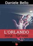 L' Orlando inna-furioso Ebook di  Daniele Bello