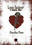Love Sniper. I want you Ebook di  Danika Pace