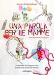 Una parola per le mamme. @mammamiacheviaggio Ebook di  Lucia Anita Iuliano