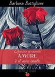 Questo grande amore è il mio vanto Ebook di  Barbara Buttiglione
