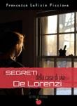 I segreti della casa di via De Lorenzi Ebook di  Francesca Letizia Piccione