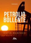 Petrolio bollente Ebook di  Katia Manfredi