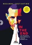 In the end. Una biografia non ufficiale di Chester Bennington Ebook di  Rosanna Costantino