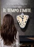 Il tempo limite Ebook di  Clementina Tirino