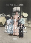 Biglietto di terza classe Ebook di  Silvia Pattarini