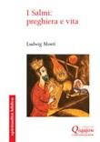 I Salmi: preghiera e vita. Commento al Salteri Libro di  Ludwig Monti