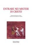 Entrare nei misteri di Cristo. Mistagogia della liturgia eucaristica attraverso i testi dei padri greci e bizantini Ebook di