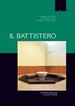 Il battistero. Atti del Convegno liturgico internazionale (Bose, 31 maggio-2 giugno 2007) Ebook di  Frédéric Debuyst, Enrico Mazza, Robert Taft, Albert Gerhards, Robert F. Taft