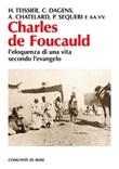 Charles de Foucauld. L'eloquenza di una vita secondo l'evangelo Ebook di
