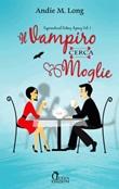 Il vampiro cerca moglie. Supernatural dating agency Ebook di  Andie M. Long