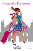 Chiamami Melly Ebook di  Alessandra Fortunato