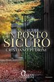 Un posto sicuro Ebook di  Cristiano Pedrini