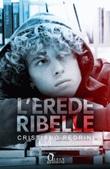 L' erede ribelle Ebook di  Cristiano Pedrini