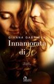 Innamorata di te. Bragan University Ebook di  Gianna Gabriela