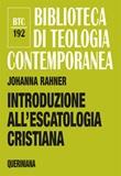 Introduzione all'escatologia cristiana Libro di  Johanna Rahner