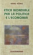 Etica mondiale per la politica e l'economia Libro di  Hans Küng
