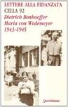 Lettere alla fidanzata. Cella 92 (1943-1945)