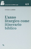 L'anno liturgico come itinerario biblico Libro di  Angelo Lameri