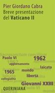 Breve presentazione del Vaticano II. Il Concilio per tutti Libro di  Pier Giordano Cabra