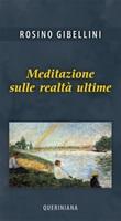 Meditazione sulle realtà ultime Libro di  Rosino Gibellini
