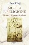Musica e religione. Mozart, Wagner, Bruckner